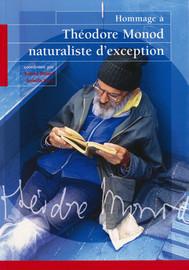 Hommage à Théodore Monod, naturaliste d'exception