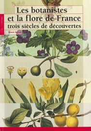 Les botanistes et la flore de France