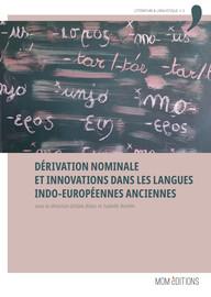 Dérivation nominale et innovations dans les langues indo‑européennes anciennes