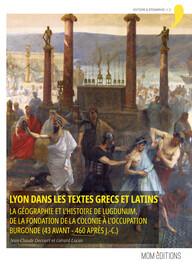 Lyon dans les textes grecs et latins