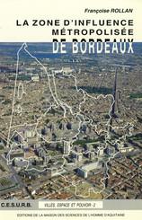 La zone d'influence métropolisée de Bordeaux