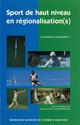 Chapitre 3. Sport de haut niveau et régionalisation ou l'État dans tous ses états