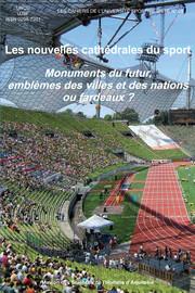 Les nouvelles cathédrales du sport