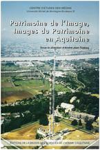 Patrimoine de l'image, images du patrimoine en Aquitaine