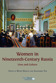 Women In Nineteenth-Century Russia - 1. Introduction: Framing The View:  Russian Women In The Long Nineteenth Century - Open Book Publishers