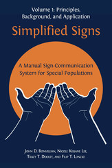 Simplified Signs: A Manual Sign-Communication System for Special. Volume1