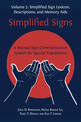 Simplified Signs: A Manual Sign-Communication System for Special. Volume2
