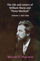 """The Life and Letters of William Sharp and """"Fiona Macleod"""". Volume 2"""