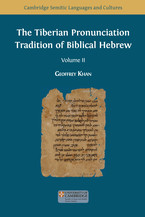 The Tiberian Pronunciation Tradition of Biblical Hebrew. Volume II