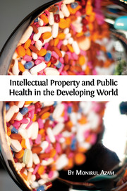 Intellectual Property and Public Health in the Developing