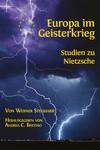 Europa im Geisterkrieg. Studien zu Nietzsche