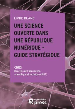 Livre blanc — Une Science ouverte dans une République numérique — Guide stratégique