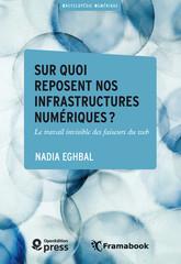 Sur quoi reposent nos infrastructures numériques?