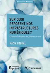 Sur quoi reposent nos infrastructures numériques ?