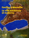 Fouilles à Marseille: la ville médiévale et moderne