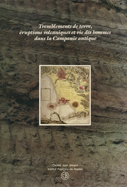 Tremblements de terre, éruptions volcaniques et vie des hommes dans la Campanie antique
