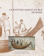 Le ravitaillement en blé de Rome et des centres urbains des début de la République jusqu'au Haut Empire