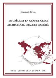 En Grèce et en Grande Grèce. Archéologie, espace et sociétés
