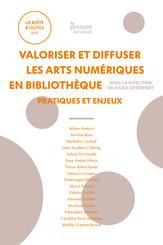 Valoriser et diffuser les arts numériques en bibliothèque