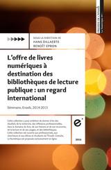 L'offre de livres numériques à destination des bibliothèques de lecture publique : un regard international