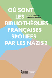 Chapitre12. Spoliations, confiscations et vols à la Bibliothèque nationale et universitaire de Strasbourg entre 1940 et 1944