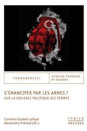 La participation des femmes dans les luttes armées: une grille d'analyse féministe transversale