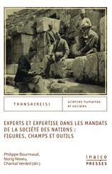 Experts et expertise dans les mandats de la société des nations: figures, champs, outils
