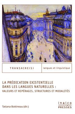 La Prédication existentielle dans les langues naturelles: valeurs et repérages, structures et modalités