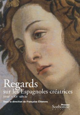 Regards sur les Espagnoles créatrices (XVIIIe-XXe siècles)