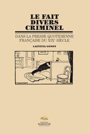 Le fait divers criminel dans la presse quotidienne française du XIXe siècle