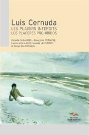 Luis Cernuda Los Placeres Prohibidos Presses Sorbonne