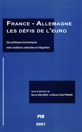 France-Allemagne. Les défis de l'euro. Des politiques économiques entre traditions nationales et intégration