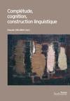 Complétude, cognition, construction linguistique