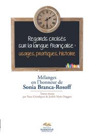Regards croisés sur la langue française : usages, pratiques, histoire