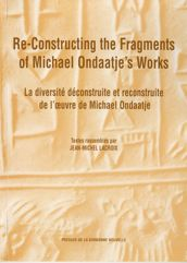 Re-Constructing the Fragments of Michael Ondaatje's Works
