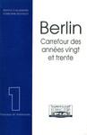 Berlin, carrefour des années vingt et trente