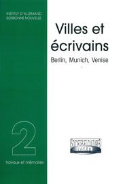 Villes et écrivains, Berlin, Munich, Venise