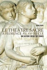 Le théâtre sacré à Florence au XVe siècle