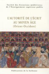 L'autorité de l'écrit au Moyen Âge (Orient-Occident)