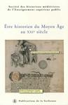 Être historien du Moyen Âge au XXIe siècle