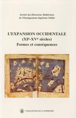L'expansion occidentale (XIe-XVe siècles). Formes et conséquences