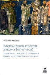 Évêques, pouvoir et société à Byzance (viiie-xie siècle)