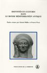 Identités et cultures dans le monde méditerranéen antique