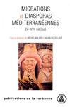 Migrations et diasporas méditerranéennes (Xe-XVIe siècles)