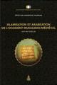 Islamisation et arabisation dans le monde musulman médiéval: une introduction au cas de l'Occident musulman (viie-xiie siècle)