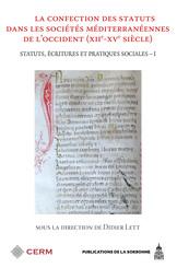 La confection des statuts dans les sociétés méditerranéennes de l'Occident (xiie-xvesiècle)