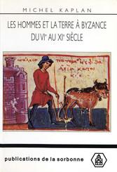 Les hommes et la terre à Byzance du vie au xie siècle