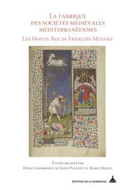 La fabrique des sociétés médiévales méditerranéennes