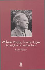 Wilhelm Röpke, l'autre Hayek