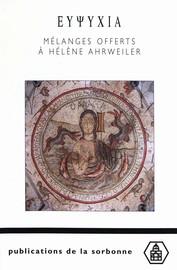 ΕΥΨΥΧΙΑ. Mélanges offerts à Hélène Ahrweiler